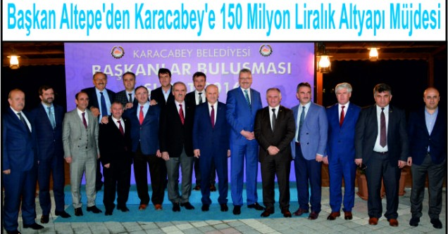 'Güzellikler Şehri' Karacabey, Belediye Başkanlarını ağırladı