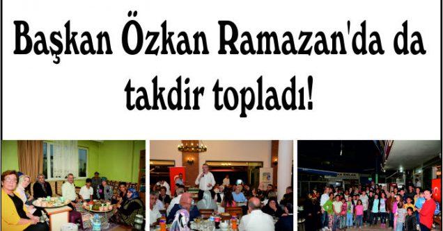 Başkan Özkan Ramazan'da da takdir topladı!