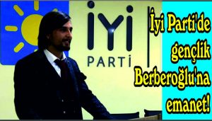 İyi Parti'de gençlik Berberoğlu'na emanet!