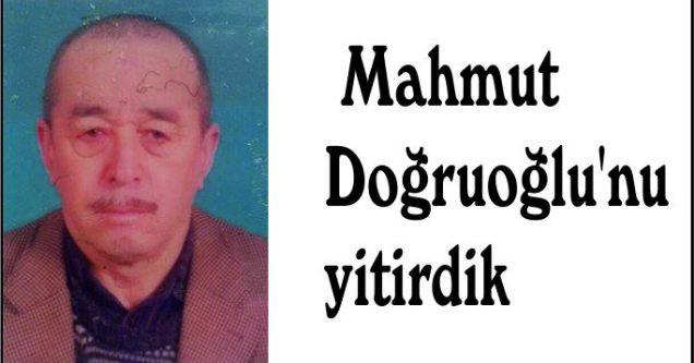 Mahmut Doğruoğlu'nu yitirdik