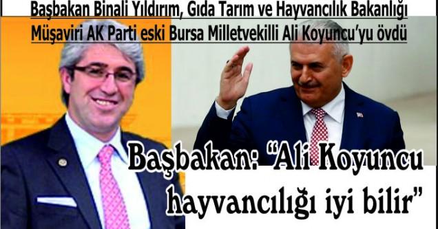 """Başbakan: """"Ali Koyuncu hayvancılığı iyi bilir"""""""