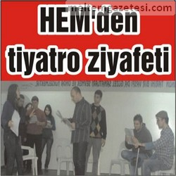 HEM'den tiyatro ziyafeti