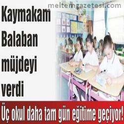 Üç okul daha tam gün eğitime geçiyor!