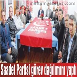 Saadet Partisi görev dağılımını yaptı