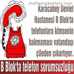 B Blok'ta telefon sorumsuzluğu