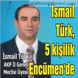 İsmail Türk, 5 kişilik Encümen'de