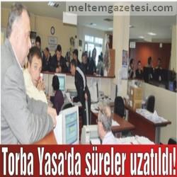 Torba Yasa'da süreler uzatıldı!