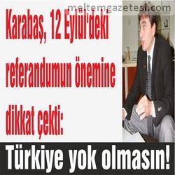 Türkiye yok olmasın!