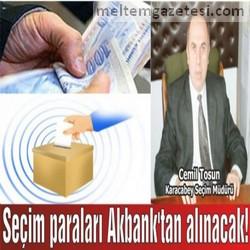 Seçim paraları Akbank'tan alınacak!