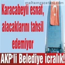 AKP'li Belediye icralık!