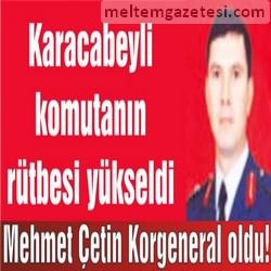 Mehmet Çetin Korgeneral oldu!