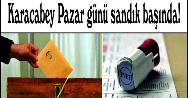Karacabey Pazar günü  sandık başında!