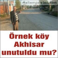Örnek köy Akhisar unutuldu mu?