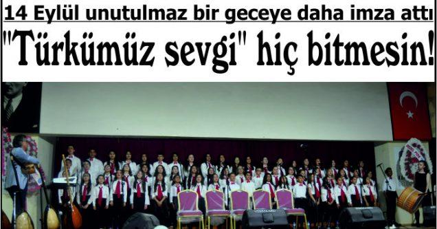"""""""Türkümüz sevgi"""" hiç bitmesin!"""
