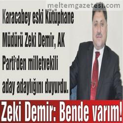 Zeki Demir: Bende varım!