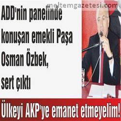 Ülkeyi AKP'ye emanet etmeyelim!