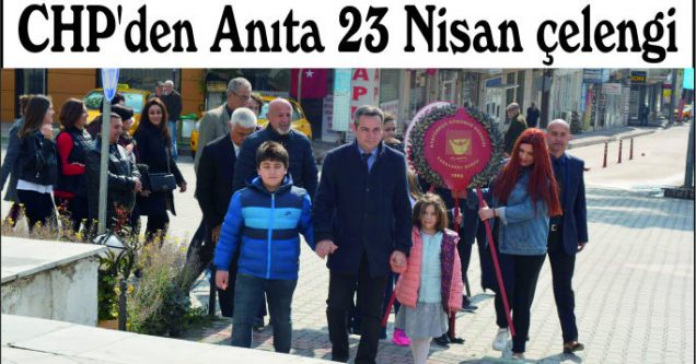 CHP'den Anıta 23 Nisan çelengi