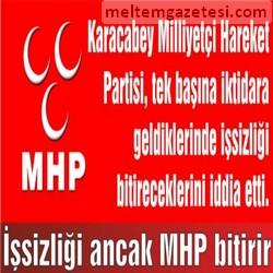 İşsizliği ancak MHP bitirir