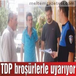 TDP broşürlerle uyarıyor