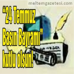 """""""24 Temmuz Basın Bayramı"""" kutlu olsun!"""