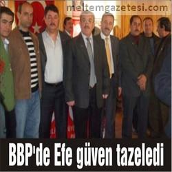 BBP'de Efe güven tazeledi