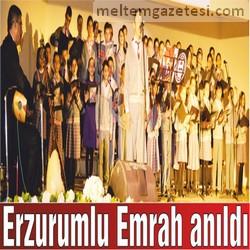 Erzurumlu Emrah anıldı