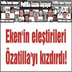 Eken'in eleştirileri Özatilla'yı kızdırdı!