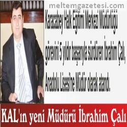 KAL'ın yeni Müdürü İbrahim Çalı