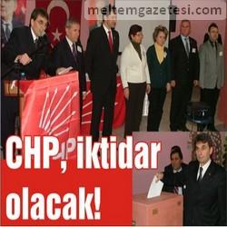 CHP, iktidar olacak!