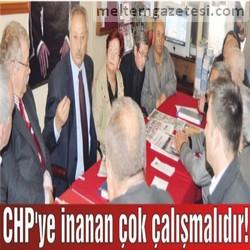 CHP'ye inanan çok çalışmalıdır!