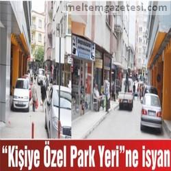 """""""Kişiye Özel Park Yeri""""ne isyan"""