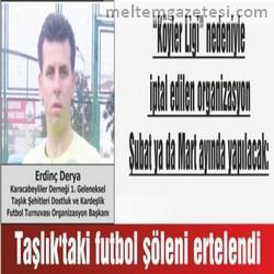 Taşlık'taki futbol şöleni ertelendi