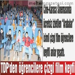 TDP'den öğrencilere çizgi film keyfi