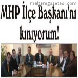 MHP İlçe Başkanı'nı kınıyorum!