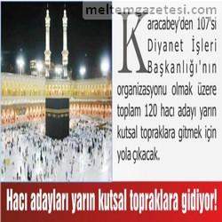 Hacı adayları yarın kutsal topraklara gidiyor!