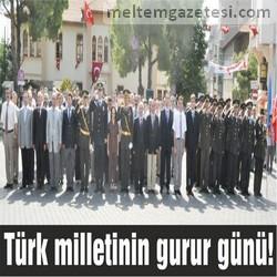 Türk milletinin gurur günü!