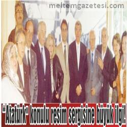 """""""Atatürk"""" konulu resim sergisine büyük ilgi!"""