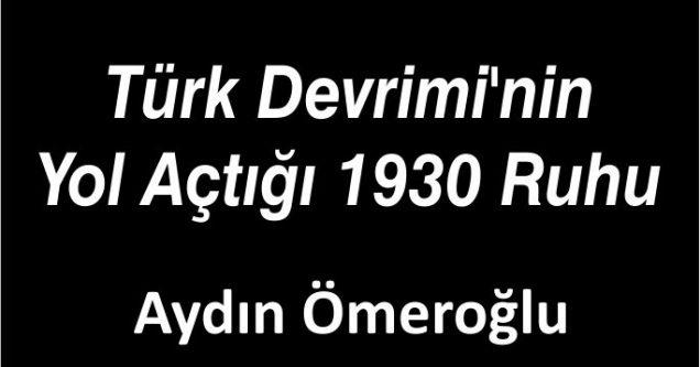 Türk Devrimi'nin Yol Açtığı 1930 Ruhu