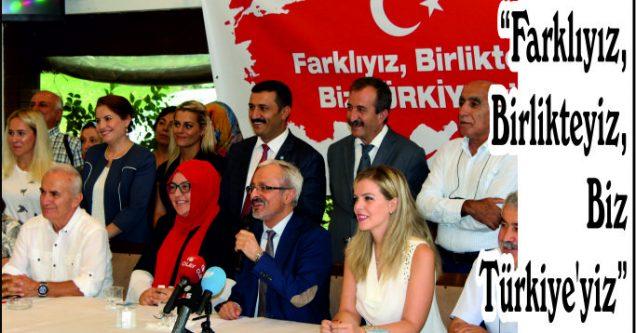 """""""Farklıyız, Birlikteyiz, Biz Türkiye'yiz"""""""