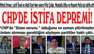 CHP'DE İSTİFA DEPREMİ!