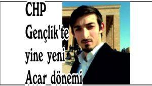CHP Gençlik'te yine Acar dönemi