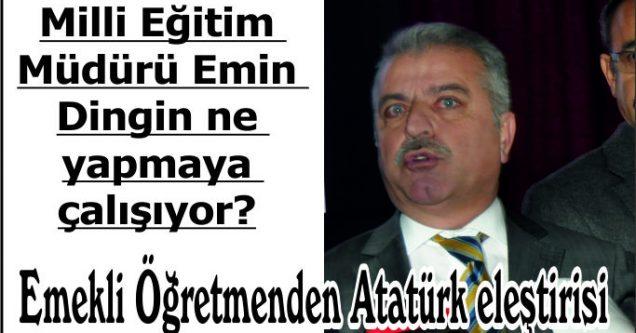 Emekli Öğretmenden Atatürk eleştirisi