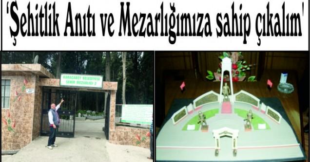 'Şehitlik Anıtı ve Mezarlığımıza sahip çıkalım'
