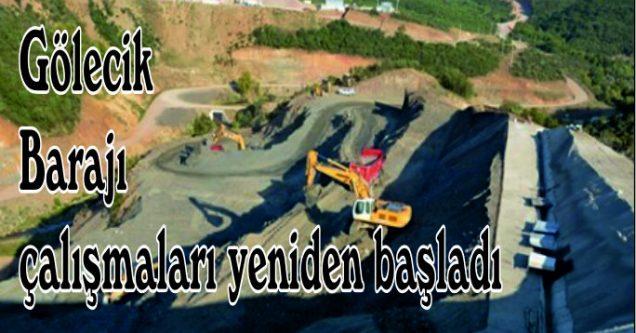 Gölecik Barajı çalışmaları yeniden başladı