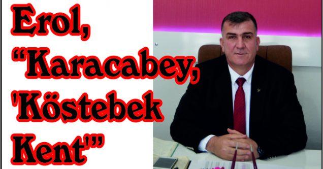 """Erol, """"Karacabey, 'Köstebek Kent'"""""""
