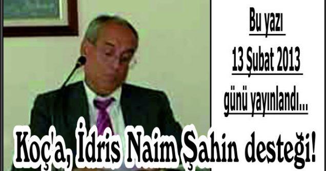 Koç'a, İdris Naim Şahin desteği!