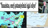 """""""Yunanistan, enerji potansiyelimizi işgal ediyor"""""""