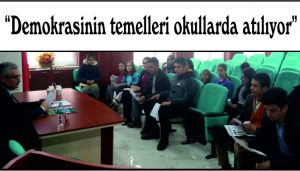 """""""Demokrasinin temelleri  okullarda atılıyor"""""""