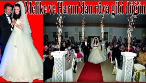 Melike ve Harun'dan rüya gibi düğün!