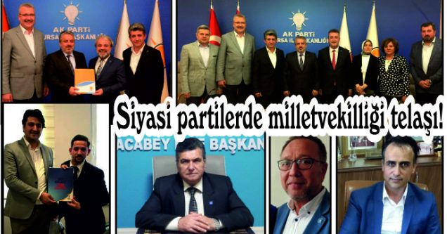 Siyasi partilerde milletvekilliği telaşı!